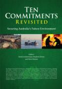 Ten commitments revisited / editors, David Lindenmayer, Stephen Dovers and Steve Morton