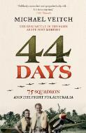 44 days : 75 Squadron and the fight for Australia / Michael Veitch